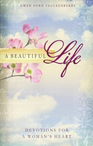A beautiful life - Devotions for a womans heart