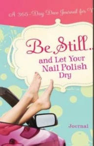 Be Still...and Let Your Nail Polish Dry